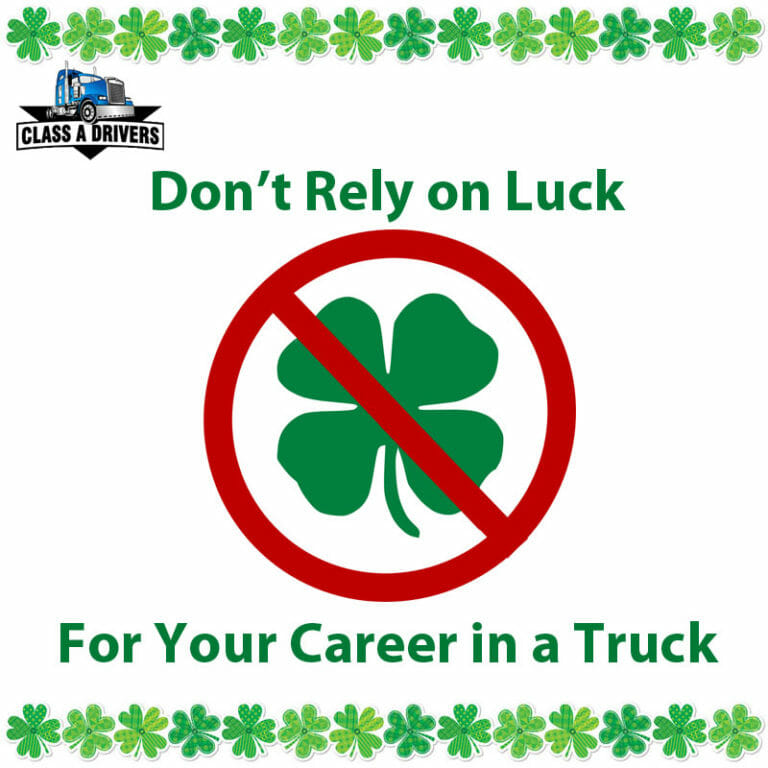 Don't Rely on Luck For Your Career In a Truck